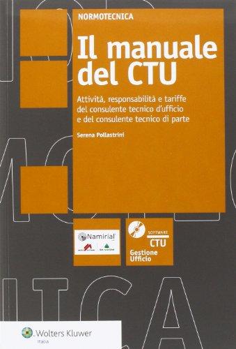 9788867500758: Il manuale del CTU. Attività responsabilità e tariffe del consulente tecnico d'ufficio e del consulente tecnico di parte. Con software