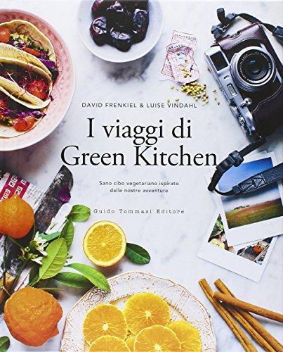 I viaggi di green kitchen.: Frenkiel David Vindahl Luise