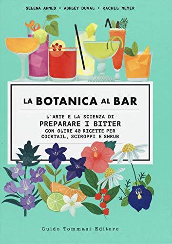 9788867532773: La botanica al bar. L'arte e la scienza di preparare i bitter