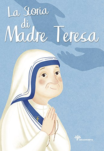 9788867570843: La storia di Madre Teresa. Ediz. illustrata