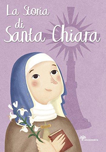 9788867570898: La storia di Santa Chiara. Ediz. illustrata
