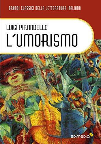 9788867581276: L'umorismo (I Grandi Classici della Letteratura Italiana) (Italian Edition)