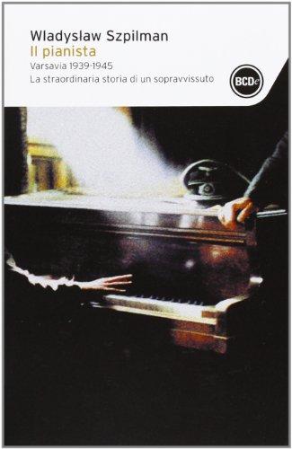 Il pianista. Varsavia 1939-1945. La straordinaria storia di un sopravvissuto (8867621823) by Wladyslaw Szpilman
