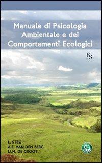 9788867630585: Manuale di psicologia ambientale e dei comportamenti ecologici
