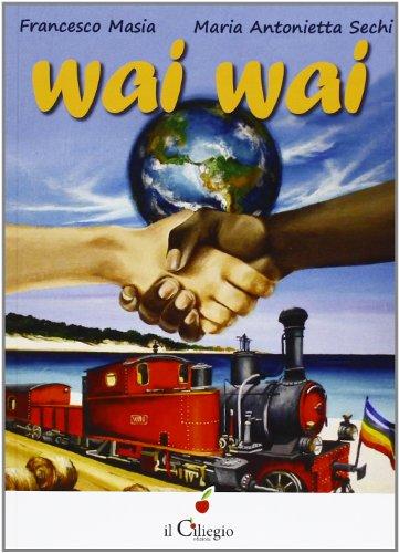 Wai Wai (Paperback): Francesco Masia, M.