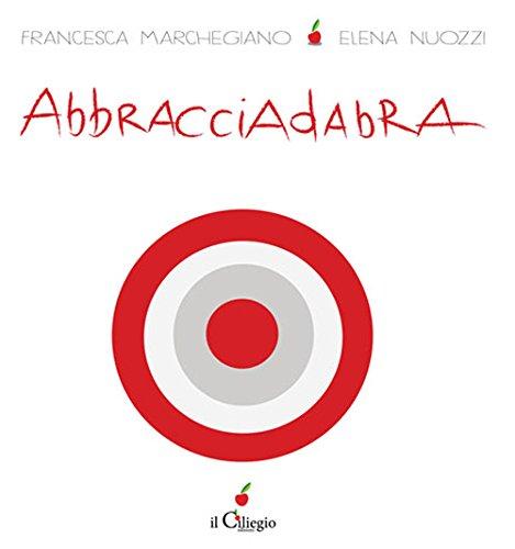 9788867712458: Abbracciadabra