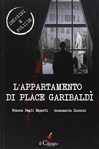 L'appartamento di Place Garibaldì: Bianca Degli Esposti;
