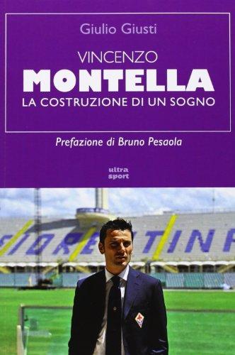 9788867760084: Vincenzo Montella. La costruzione di un sogno (Ultra sport)