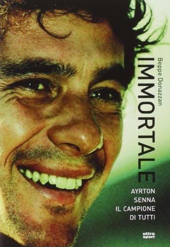 9788867760893: Immortale. Ayrton Senna campione di tutti
