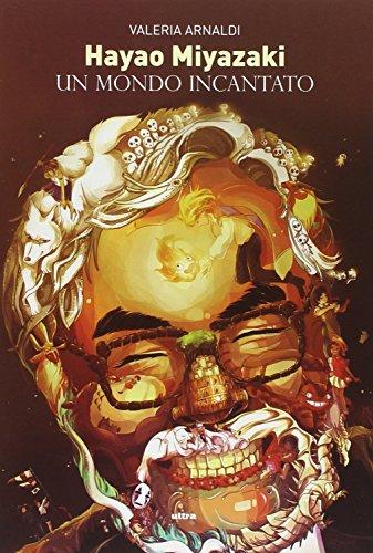 9788867761234: Hayao Miyazaki. Un mondo incantato