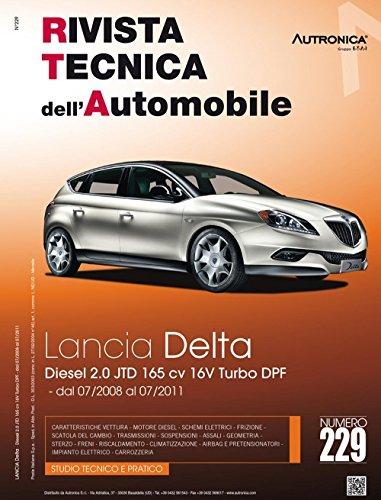 9788867840175: Lancia Delta. Motore 198A5000 2.0 JTD 165 cv FAP cambio motorizzato 6 rapporti dal 07/2008 al 07/2011. Ediz. multilingue (Rivista tecnica dell'automobile)