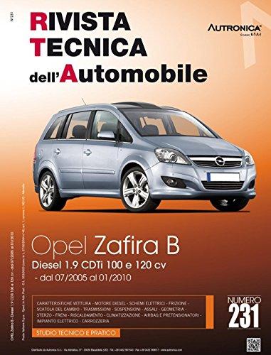 9788867841011: Opel Zafira B 1.9 CDTi 100cv e 120cv (Rivista tecnica dell'automobile)