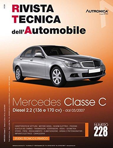 9788867841059: Mercedes Classe C (W204) C200 e C220 CDi (Rivista tecnica dell'automobile)