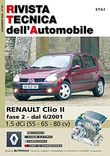 9788867841745: Renault Clio II 1.5 dCi 55. 65 e 80 cv (Rivista tecnica dell'automobile)