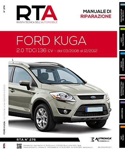 9788867842469: Ford Kuga. 2.0 TDCI 136 CV dal 03/2008 al 12/2012 (Rivista tecnica dell'automobile)