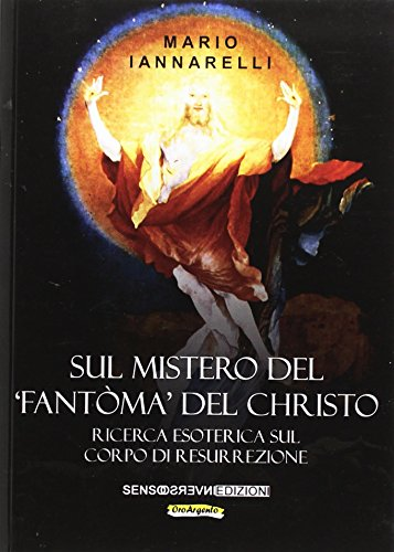 Sul mistero del fantòma del Christo. Ricerca: Iannarelli, Mario
