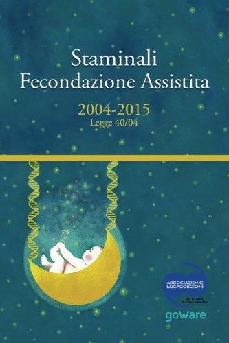 9788867973934: Staminali e Fecondazione assistita. 2004-2015 Legge 40/04 (Pamphlet - goWare) (Italian Edition)