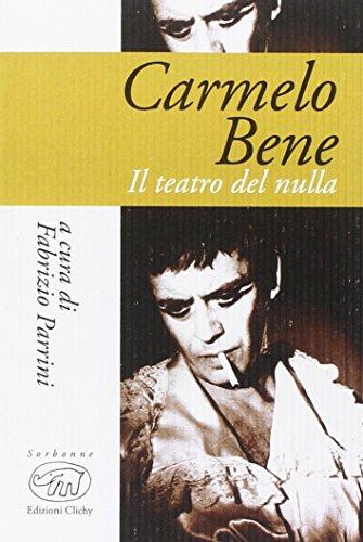 Carmelo Bene. Il teatro del nulla