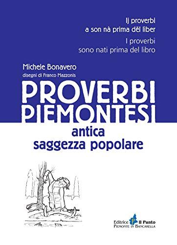 9788868040406: Proverbi piemontesi. Antica saggezza popolare