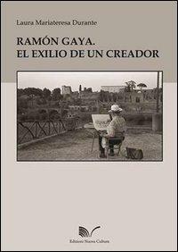9788868121778: Ramón Gaya. El exilio de un creador