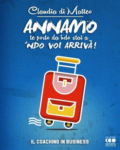 Annamo: Il Coaching in Business: Di Matteo, Claudia
