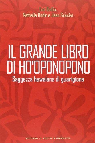 9788868200237: Il grande libro di Ho'oponopono. Saggezza hawaiana di guarigione (NFP. Le chiavi del successo)