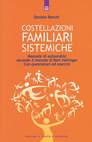 9788868201852: Costellazioni familiari sistemiche. Manuale di autoanalisi secondo il metodo di Bert Hellinger. Con questionari ed esercizi