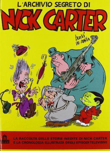 9788868211318: L'archivio segreto di Nick Carter