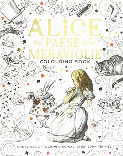 Alice nel paese delle meraviglie. Colouring book: Lewis Carroll