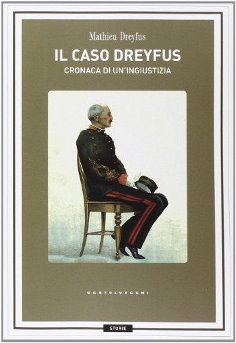 Il caso Dreyfus. Cronaca di un'ingiustizia: Mathieu Dreyfus