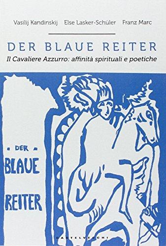Der blaue reiter. Il cavaliere azzurro: affinità: Kandinskij, Vasilij