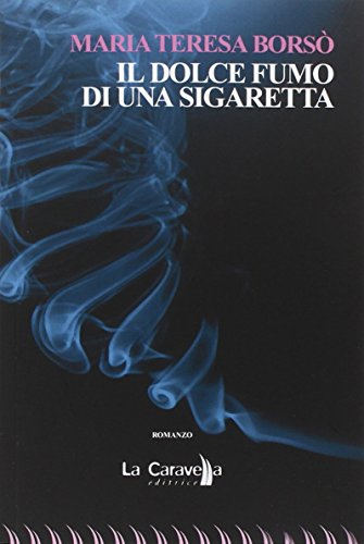 9788868270827: Il dolce fumo di una sigaretta (Il porto)