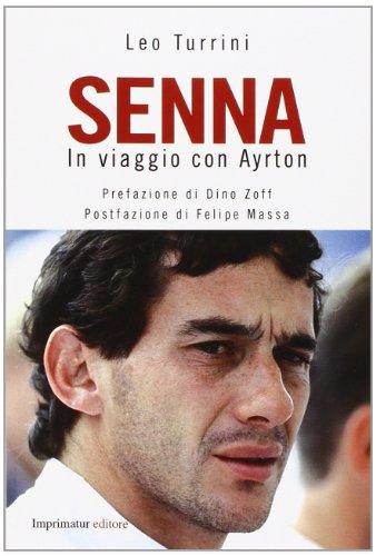 9788868301125: Senna. In viaggio con Ayrton