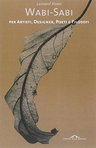 9788868331764: Wabi-sabi per artisti, designer, poeti e filosofi