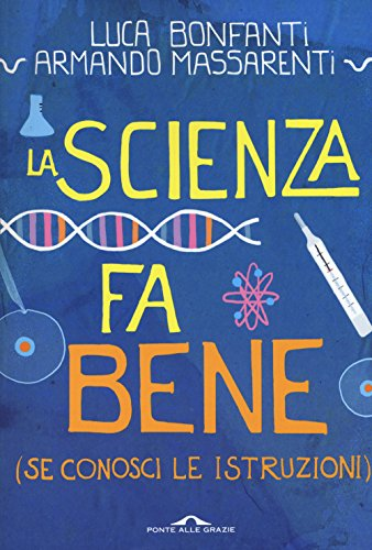 La scienza fa bene (se conosci le: Luca Bonfanti; Armando