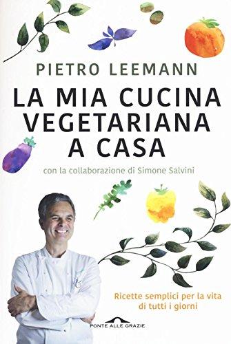 9788868334765: La mia cucina vegetariana a casa (Il lettore goloso)