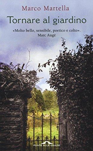 Tornare al giardino: Marco Martella