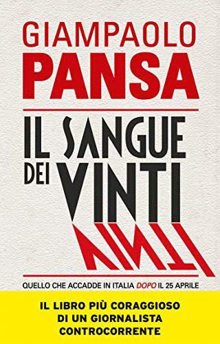 9788868360320: Il sangue dei vinti. Quello che accadde in Italia dopo il 25 aprile