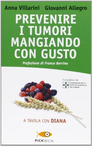 9788868360658: Prevenire i tumori mangiando con gusto. A tavola con Diana