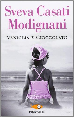 9788868360702: Vaniglia e cioccolato