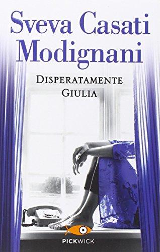 9788868361631: Disperatamente Giulia