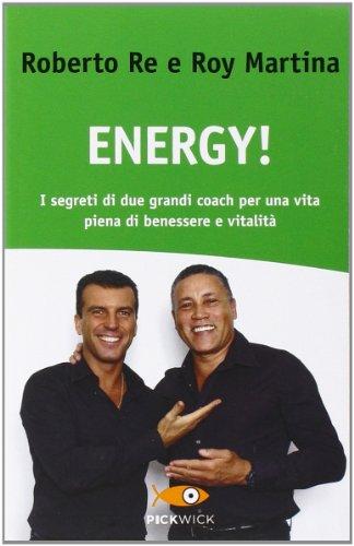 9788868361747: Energy! I segreti di due grandi coach per una vita piena di benessere e vitalità