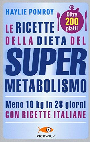 9788868362980: Le ricette della dieta del supermetabolismo (Pickwick)
