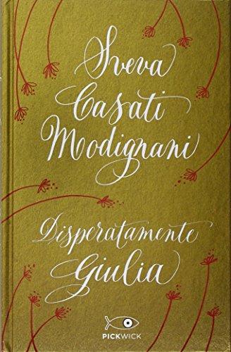 9788868363253: Disperatamente Giulia. Ediz. speciale