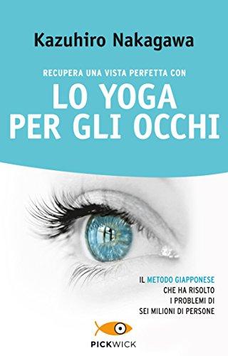 9788868363567: Recupera una vista perfetta con lo yoga per gli occhi (Pickwick)