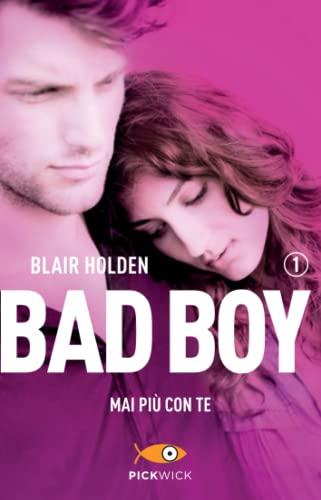 9788868363895: Mai più con te. Bad boy