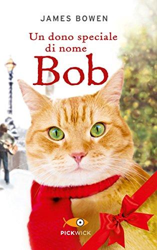 9788868364038: Un dono speciale di nome Bob