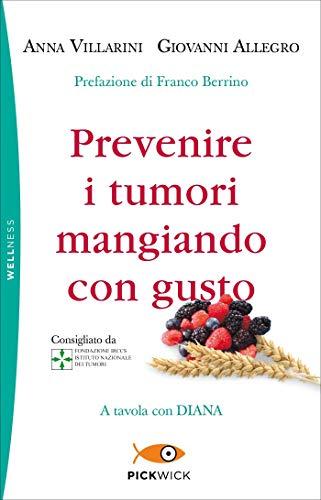 9788868365233: Prevenire i tumori mangiando con gusto. A tavola con Diana
