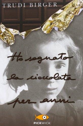 Ho sognato la cioccolata per anni (Paperback): Trudi Birger, Jeffrey