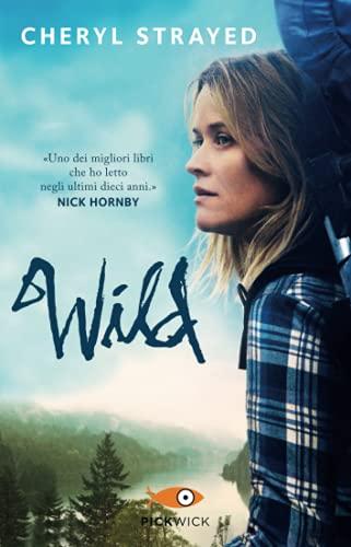 9788868367053: Wild. Una storia selvaggia di avventura e rinascita (Pickwick)
